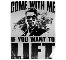Come With Me If You Want To Lift - Arnold Gym Bodybuilding Poster