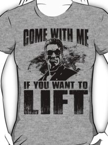 Come With Me If You Want To Lift - Arnold Gym Bodybuilding T-Shirt