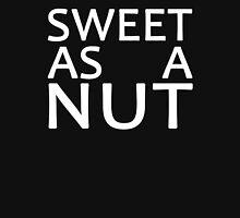 Sweet As A Nut (W) Unisex T-Shirt