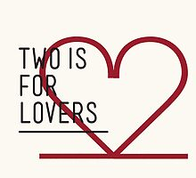 2 IS FOR LOVERS - TYPOGRAPHY EDITION - AVANT GARDE by Gaia Scaduto Cillari