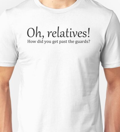 Oh Relatives! (B) Unisex T-Shirt