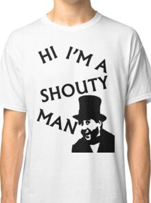 Shouty Man Classic T-Shirt