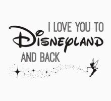 I Love You to Disneyland and Back B&W T-Shirt