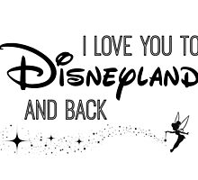 I Love You to Disneyland and Back B&W by AllieJoy224