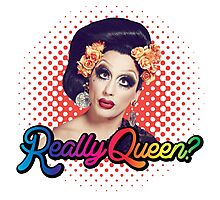 Really Queen? Photographic Print