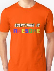 Everything Is Awesome! T-Shirt