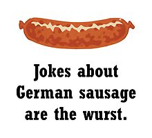 German Sausage Pun by TheBestStore