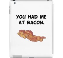 Had Me At Bacon iPad Case/Skin