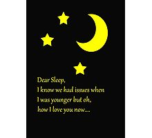 Dear Sleep, I love you Photographic Print