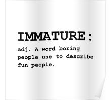 Immature Definition Poster