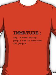 Immature Definition T-Shirt