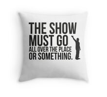 The show. Throw Pillow