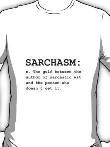 Sarchasm Definition T-Shirt