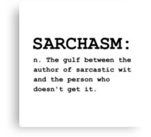 Sarchasm Definition Canvas Print
