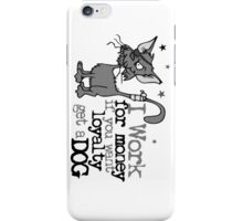 I Work For Money iPhone Case/Skin