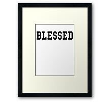 Blessed [Black] Framed Print