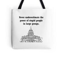 Stupid Politicians Tote Bag