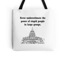 Stupid Politicians Tote Bag