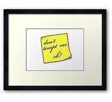 Dont Tempt Me Framed Print