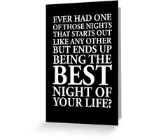 EVER HAD ONE OF THOSE NIGHTS... Greeting Card