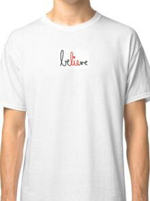 The best part of believe is the lie Classic T-Shirt