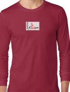 The best part of believe is the lie Long Sleeve T-Shirt