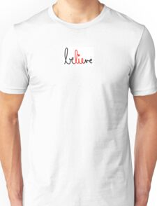 The best part of believe is the lie Unisex T-Shirt