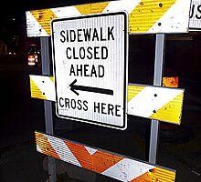 Sidewalk closed by Thad Zajdowicz