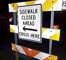 Sidewalk closed by Thad Zajdowicz