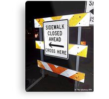 Sidewalk closed Metal Print