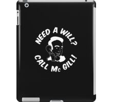 Need A Will? Call Mc Gill! - White iPad Case/Skin