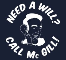 Need A Will? Call Mc Gill! - White by Galeaettu