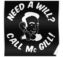 Need A Will? Call Mc Gill! - White Poster