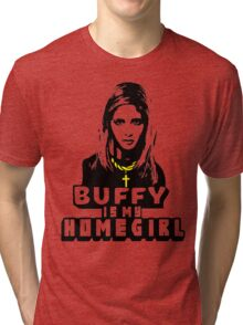 Buffy Is My Home Girl Tri-blend T-Shirt