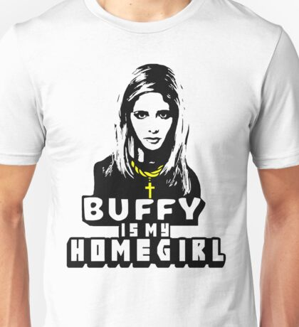 Buffy Is My Home Girl Unisex T-Shirt