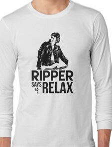 Ripper Says Relax Long Sleeve T-Shirt