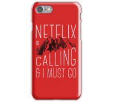 Netflix is Calling iPhone Case/Skin
