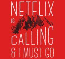Netflix is Calling T-Shirt