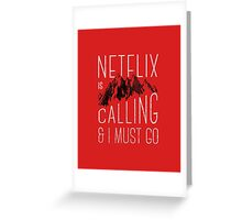 Netflix is Calling Greeting Card