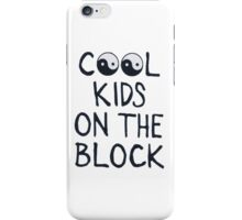 Cool Kids On The Block! iPhone Case/Skin