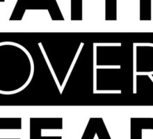 Faith Over Fear Sticker