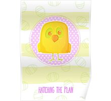 Hatching The Plan - Yellow Bird Easter Card Poster