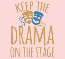 Keep the DRAMA on the STAGE Kids Clothes