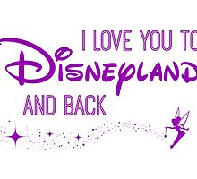 I Love You to Disneyland and Back Purple by AllieJoy224
