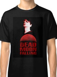 Dead Moon Falling Classic T-Shirt