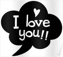 I LOVE YOU!! Poster