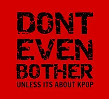DONT BOTHER TOUGH - red by Kpop Love