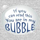 My Bubble by Oubliette