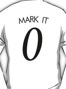 Mark it 0 T-Shirt