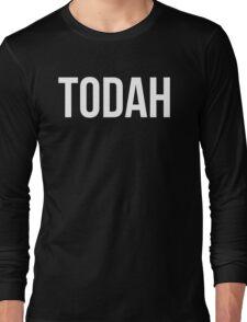 TODAH Long Sleeve T-Shirt